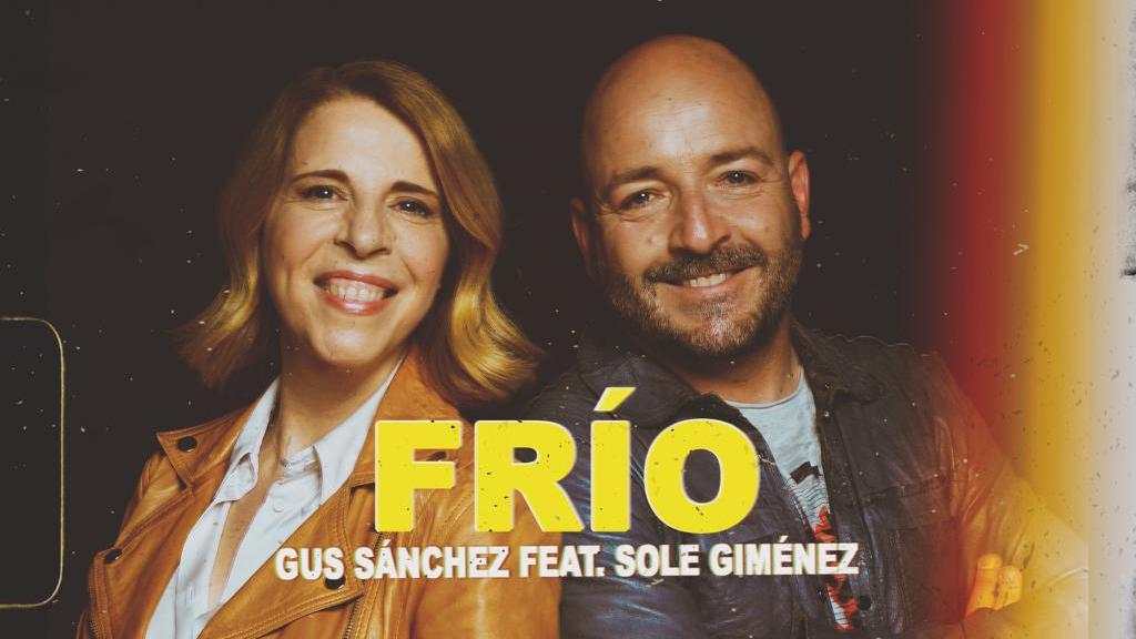 Gus Sánchez y Sole Giménez – Frío